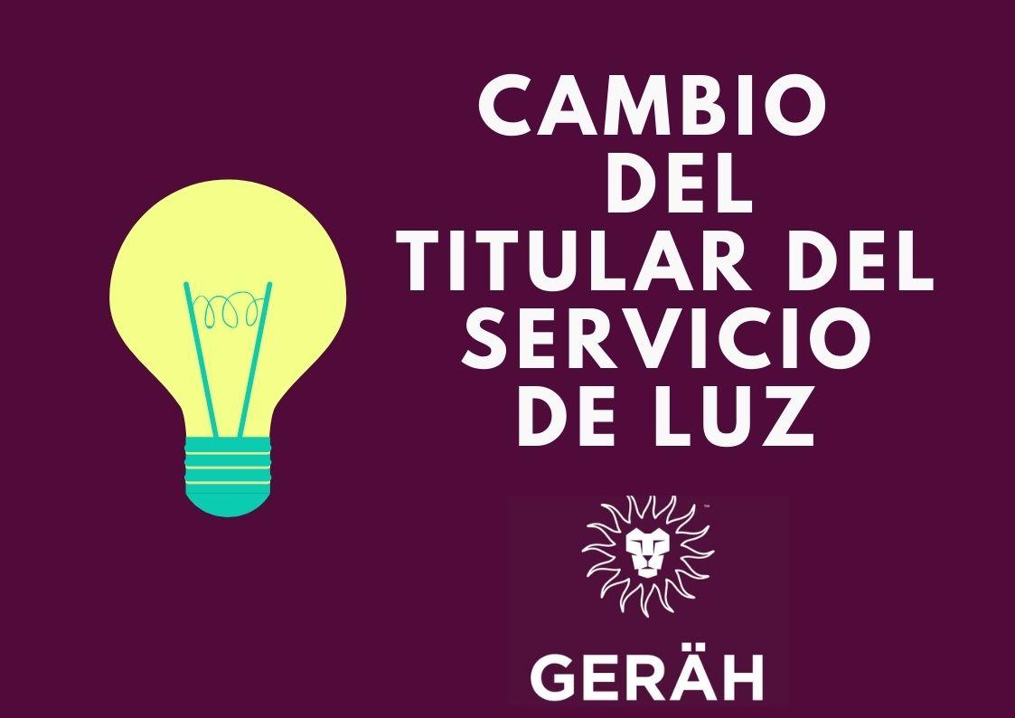 Gerah Real Estate Partners - cambio de titular de la luz